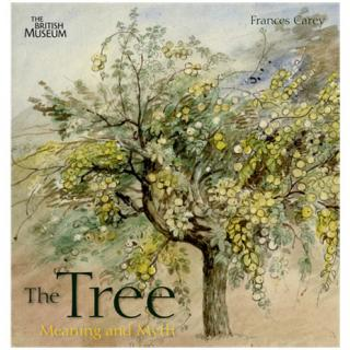 Frances Carey: The Tree: Meaning and Myth
