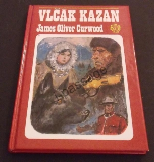 James Oliver Curwood: Vlčák Kazan